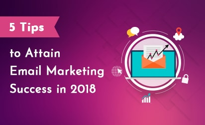 5 Tips to Attain Email Marketing Success in 2018