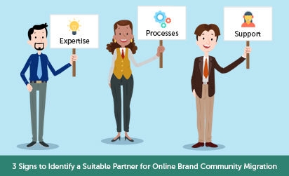 3 Signs to Identify a Suitable Partner for Online Brand Community Migration