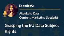 GDPR: The Sprint and The Marathon, Episode #2: Grasping the EU Data Subject Rights