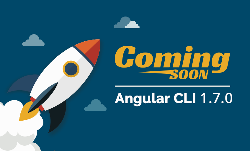 Angular Team Launches Angular CLI 1.7.0