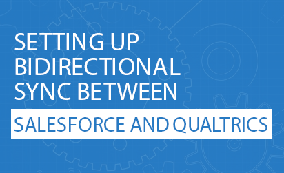 Setting up Bidirectional Sync Between Salesforce and Qualtrics
