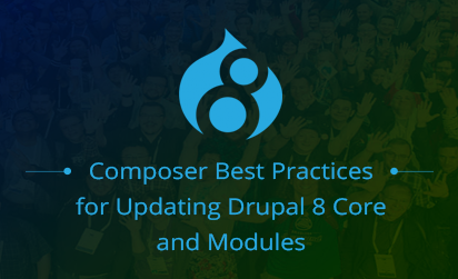 Composer Best Practices for Updating Drupal 8 Core and Modules