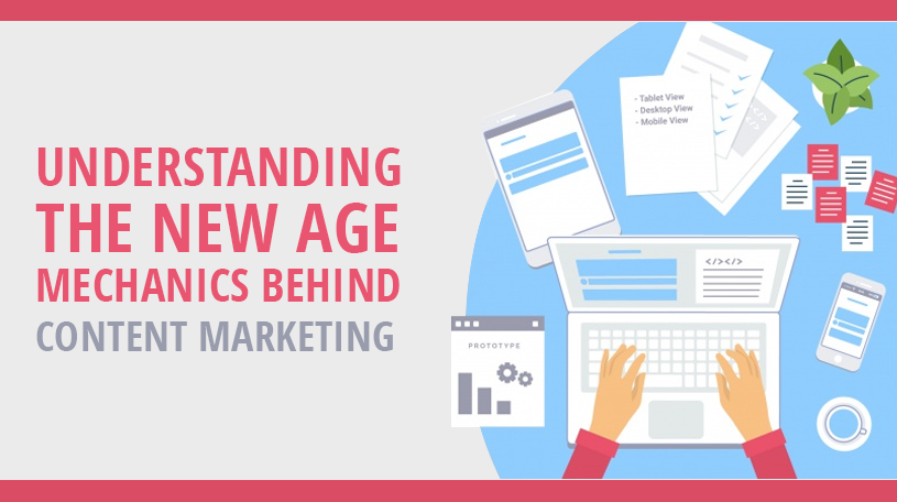 Understanding-the-New-Age-Mechanics-Behind-Content-Marketing
