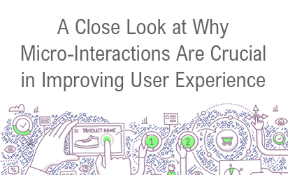 A Close Look at Why Micro-Interactions Are Crucial in Improving User Experience