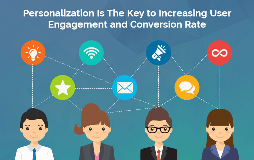 Personalization Is The Key to Increasing User Engagement and