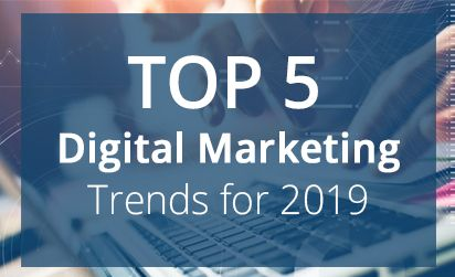 Top 5 Digital Marketing Trends for 2019
