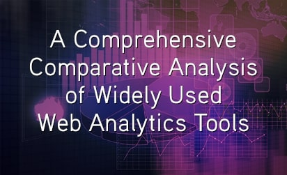 A Comprehensive Comparative Analysis of Widely Used Web Analytics Tools