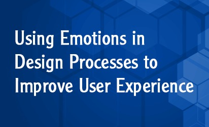 Using Emotions in Design Processes to Improve User Experience