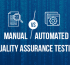 Manual Vs Automated Quality Assurance Testing