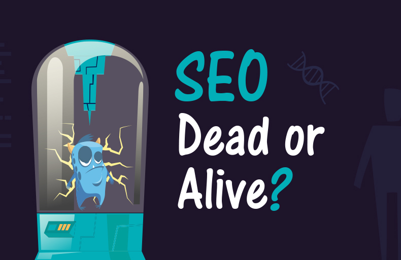 SEO – Dead or Alive?