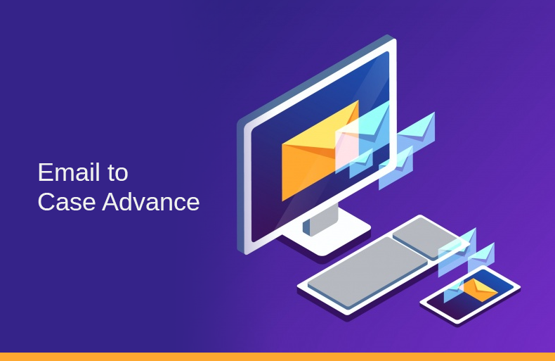 Top Five Reasons Why You Should Choose Email to Case Advance