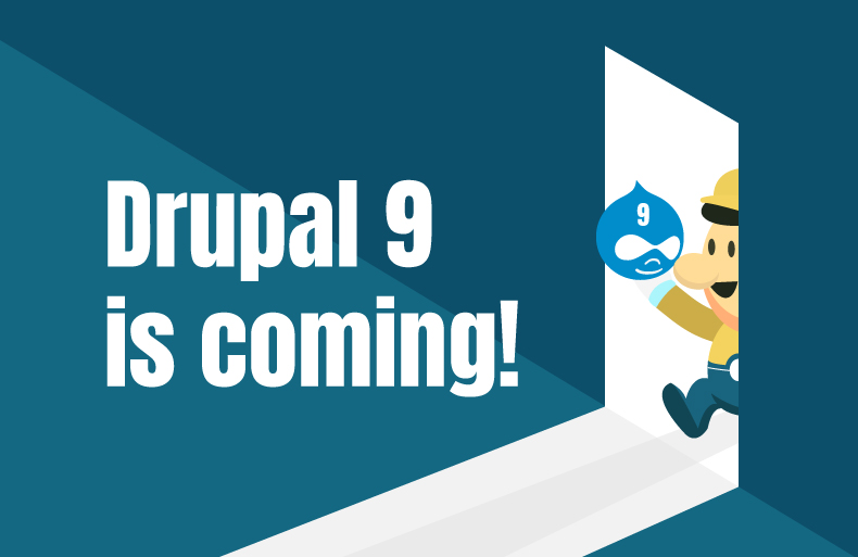 Gear Yourself Up, Drupal 9 Is Coming!