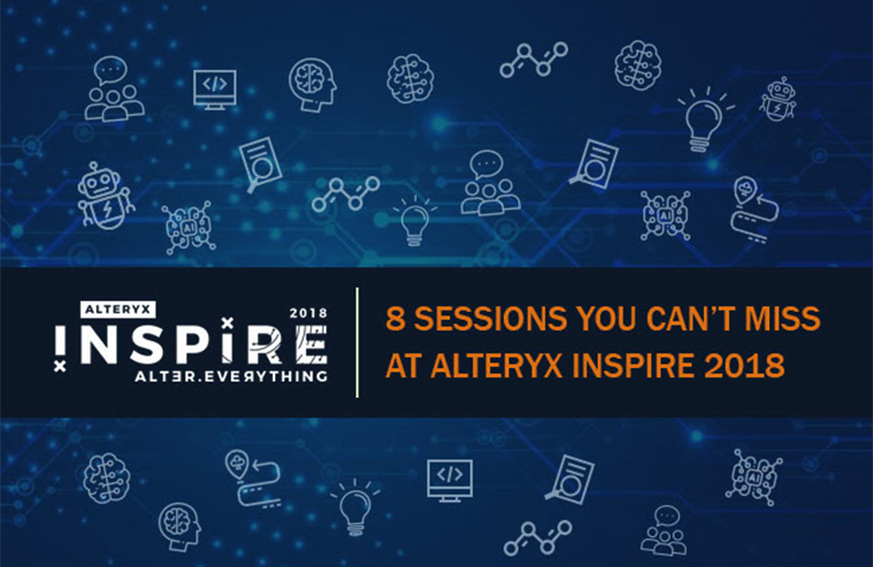 8 Sessions you can't miss at Alteryx Inspire 2018