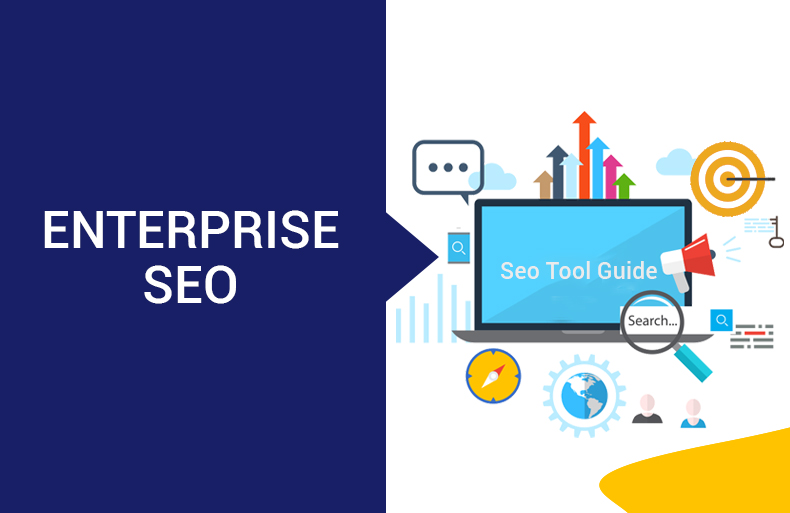 SEO Tool Guide for Enterprises