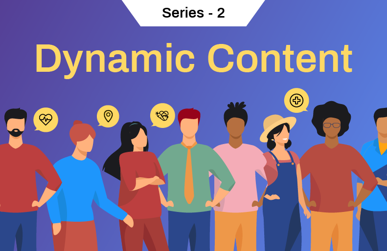 4 Reasons Why Dynamic Content is a Must-Have in Your Marketing Toolkit