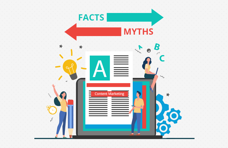 5 Content Marketing Myths and Facts That You Should Know