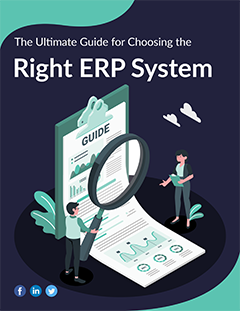 The Ultimate Guide for Choosing the Right ERP System