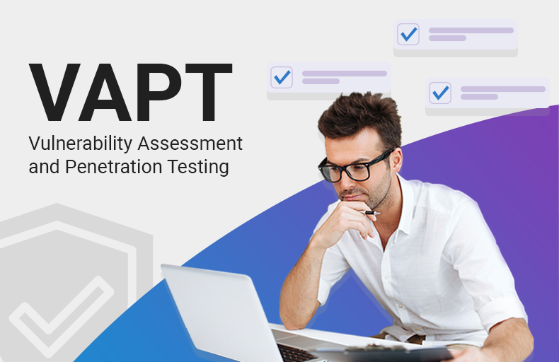 All You Need to Know About Vulnerability Assessment and Penetration Testing (VAPT)