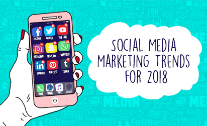 Social Media Trends for 2018 for Marketers