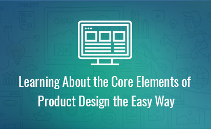 Core Elements of Product Design